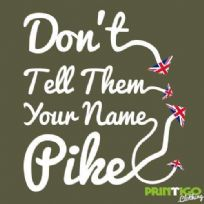 Don't tell them your name Pike T-shirt